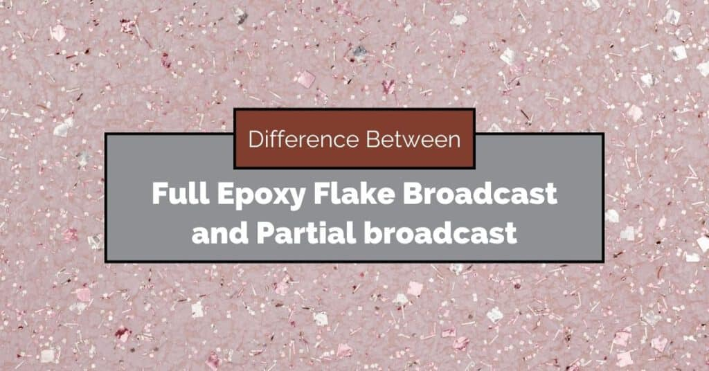 The Difference Between a Full Epoxy Flake Broadcast and Partial broadcast
